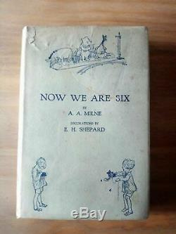 1927 1ST / 1ST EDITION of NOW WE ARE SIX by A A MILNE. WINNIE THE POOH FIRST 1/1